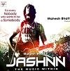 jashnn New Songs